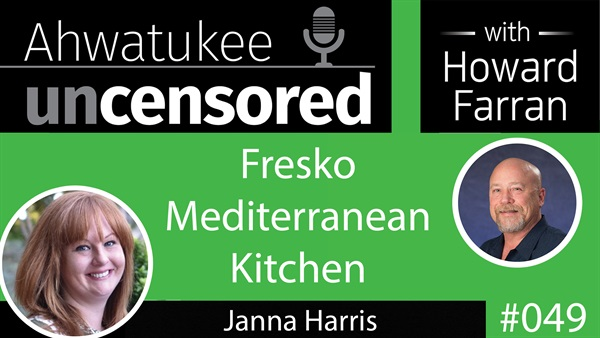 049 Fresko Mediterranean Kitchen with Janna Harris : Ahwatukee Uncensored with Howard Farran