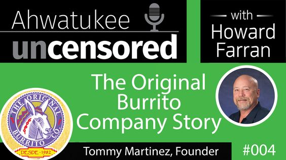 004 The Original Burrito Company Story with Tommy Martinez : Ahwatukee Uncensored with Howard Farran