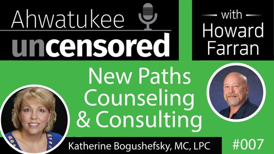 007 New Paths Counseling & Consulting with Katherine Bogushefsky-Reamer, MC, LPC : Ahwatukee Uncensored with Howard Farran
