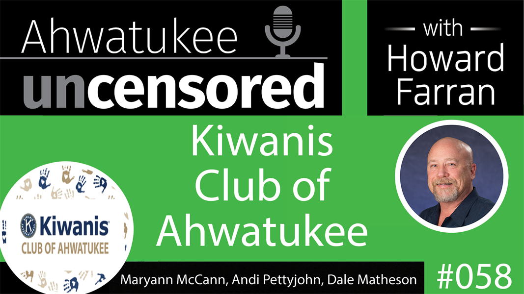058 Kiwanis Club of Ahwatukee with Maryann McCann, Andi Pettyjohn, and Dale Matheson : Ahwatukee Uncensored with Howard Farran