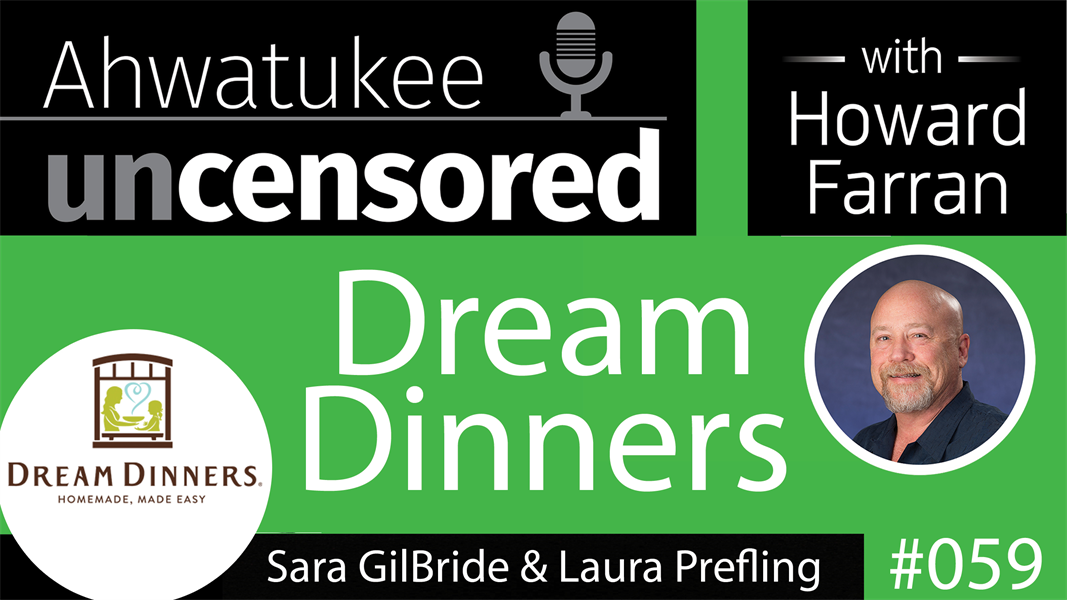 059 Dream Dinners with Laura Prefling & Sara Gilbride : Ahwatukee Uncensored with Howard Farran