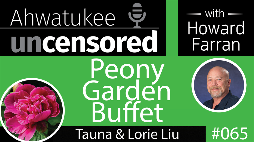 065 Peony Garden Buffet with Tauna & Lorie Liu : Ahwatukee Uncensored with Howard Farran
