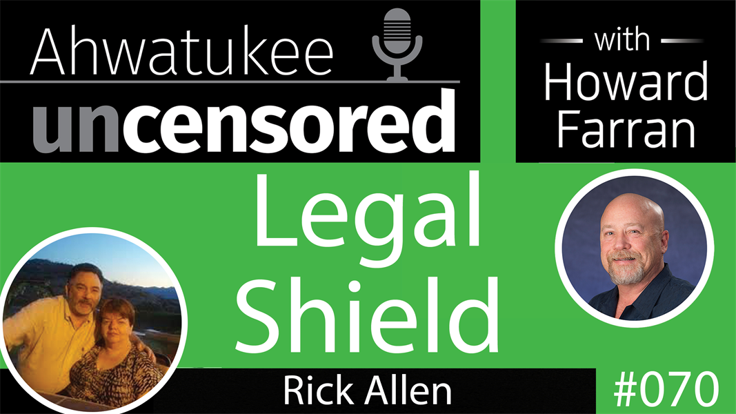 070 Legal Shield with Rick Allen : Ahwatukee Uncensored with Howard Farran